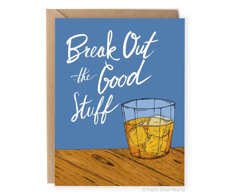 break out the good stuff whisky bourbon card