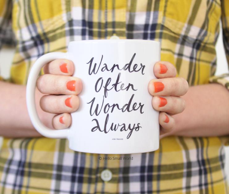 wander often wonder always mug script