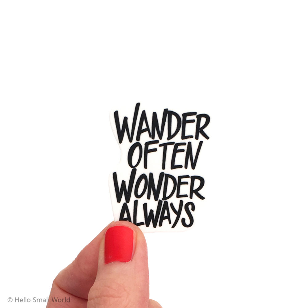 wander often wonder always brooch