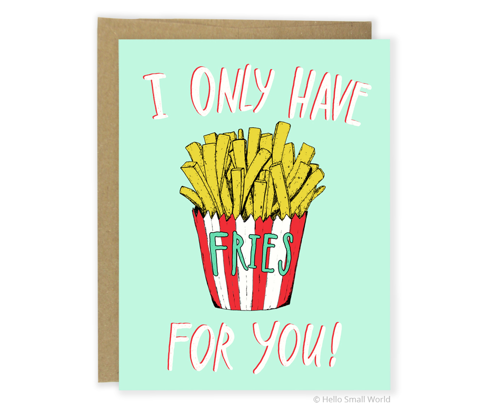 I only have fries for you pun card
