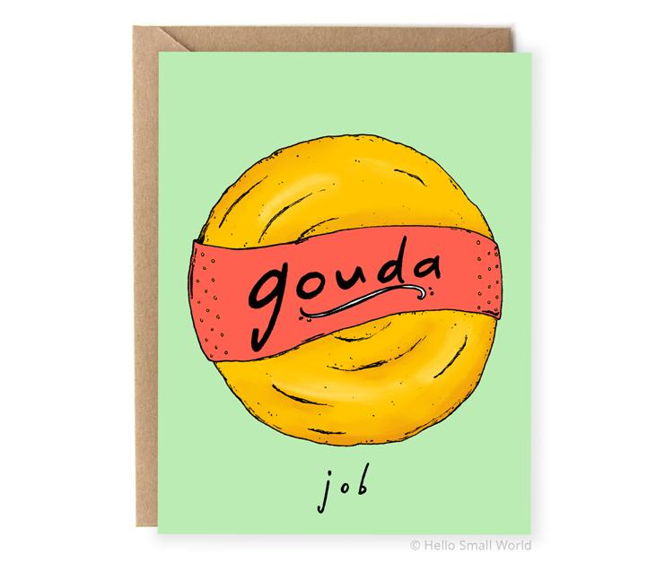 gouda job food pun congratulations card