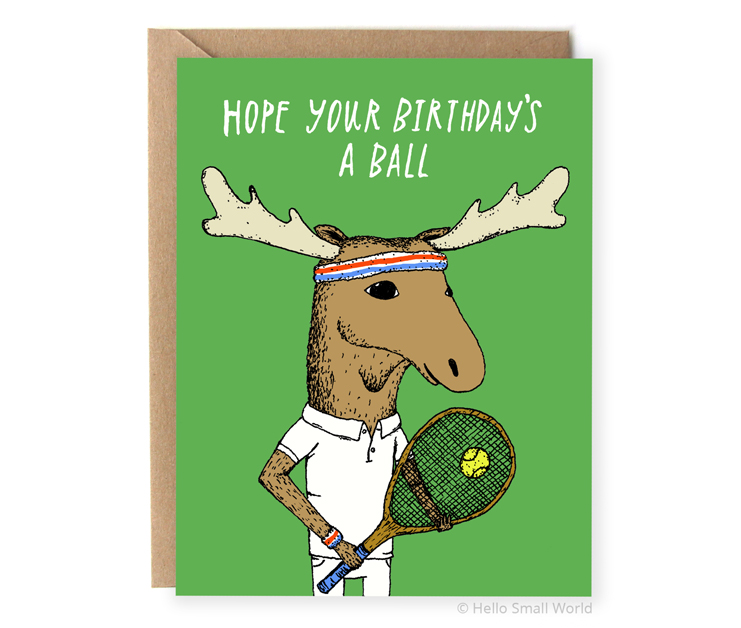 hope your birthday is a ball tennis moose pun card