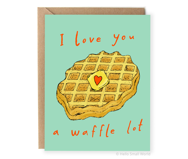 i love you a waffle lot food pun love card