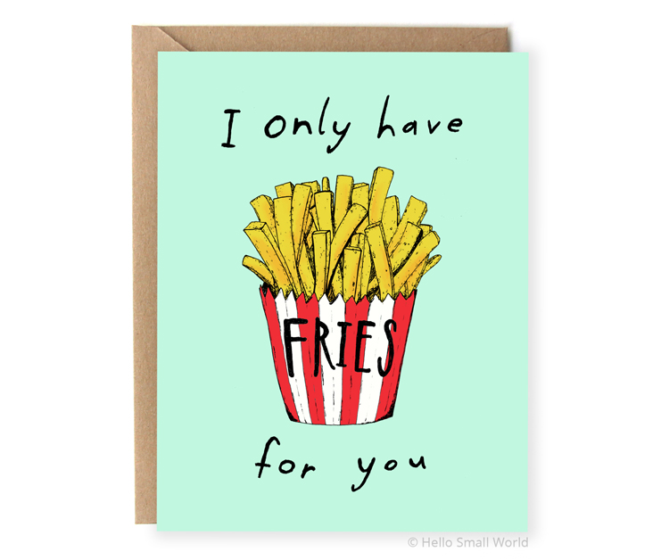 i only have fries for you french fry food pun love card