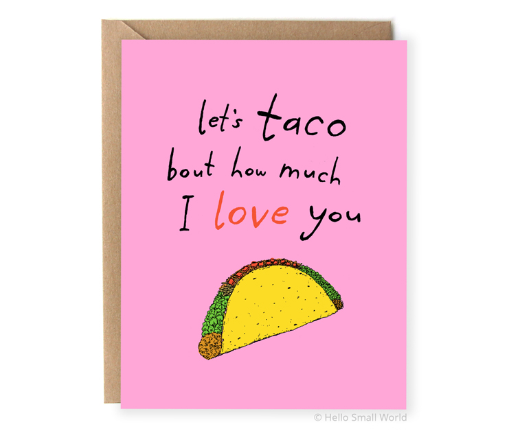 lets taco bout how much i love you taco food pun valentine card