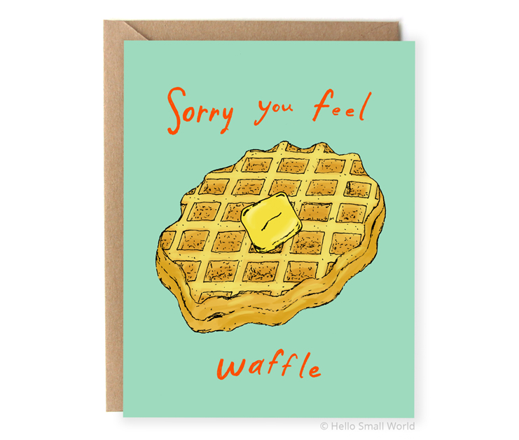 sorry you feel waffle food pun get well card