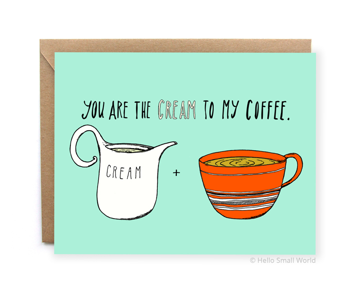 you are the cream to my coffee perfect match love card