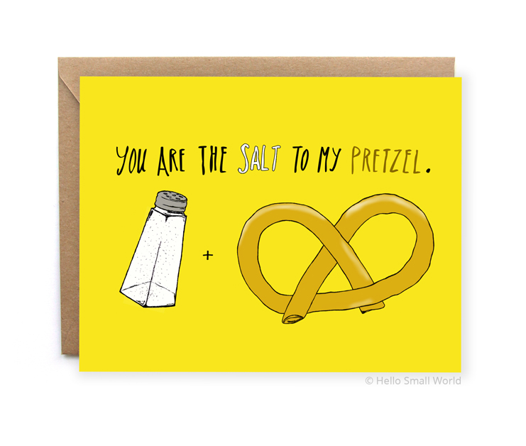 you are the salt to my pretzel perfect match love card