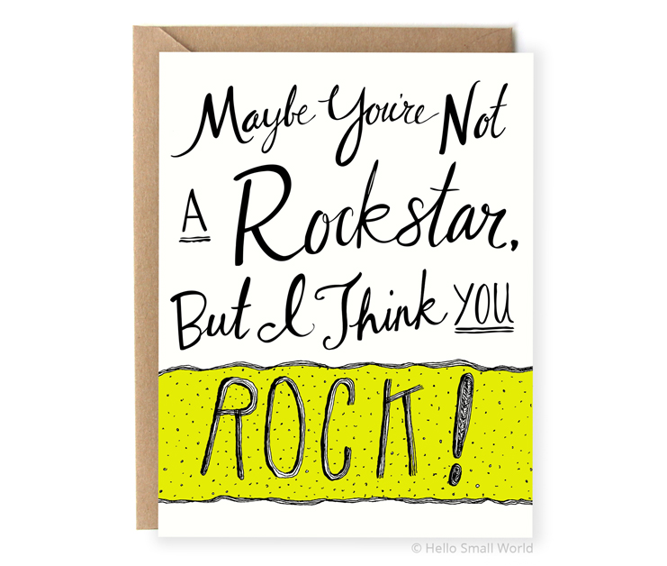 you may not be a rockstart but i think you rock card for dad or friend