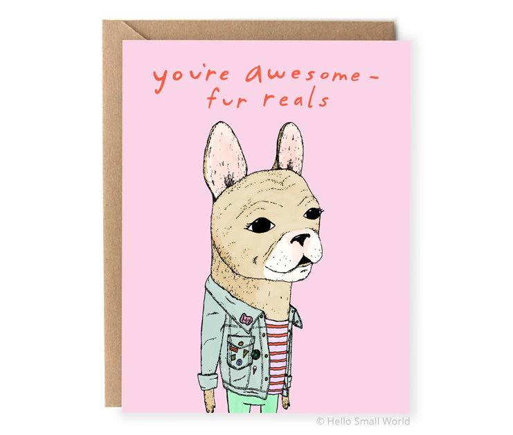youre awesome fur reals french bulldog dog pun card